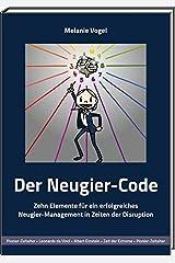 Der Neugier-Code: Zehn Elemente für ein erfolgreiches Neugier-Management in Zeiten der Disruption Taschenbuch