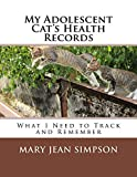 My Adolescent Cat's Health Records: What I Need to Track and Remember