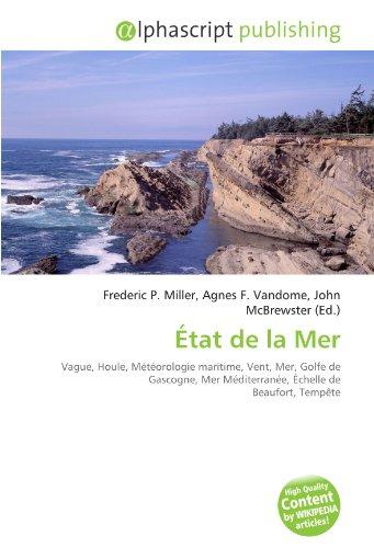 État de la Mer: Vague, Houle, Météorologie maritime, Vent, Mer, Golfe de Gascogne, Mer Méditerranée, Échelle de Beaufort, Tempête