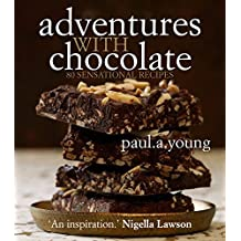 Adventures with Chocolate: 80 Sensational Recipes by Paul A Young (2012) Paperback