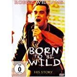 Robbie Williams - His Story