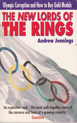 the-new-lords-of-the-rings-olympic-corruption-and-how-to-buy-gold-medals-by-andrew-jennings-2-jun-19