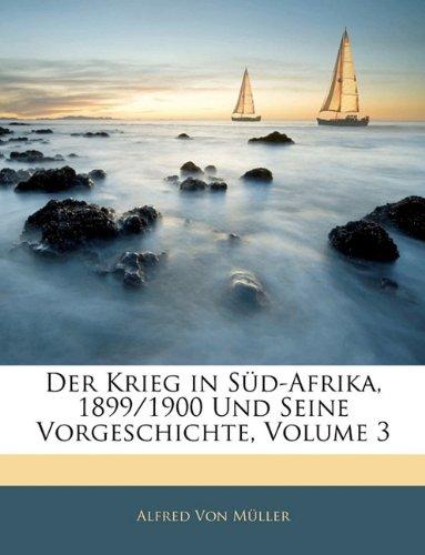 Der Krieg in Sud-Afrika, 1899/1900 Und Seine Vorgeschichte, Volume 3