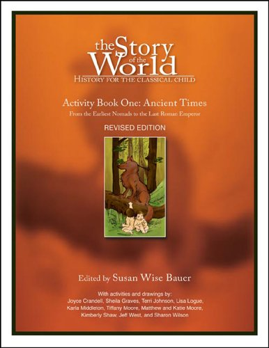 The Story of the World: Activity Book One: Ancient Times: From the Earliest Nomads to the Last Roman Emperor: Ancient Times Bk. 1