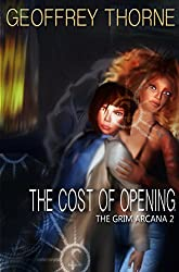 The Cost of Opening (The Grim Arcana Book 2)