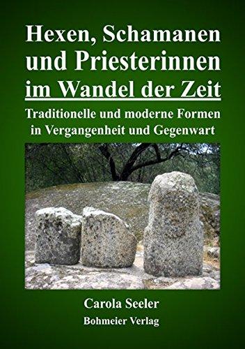 Priesterinnen im Wandel der Zeit: Traditionelle und moderne Formen in Vergangenheit und Gegenwart (Hexen Zauber Buch)