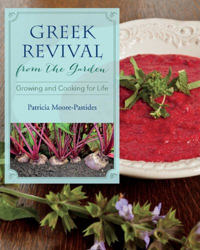 Download pdf by patricia moore pastides greek revival from the download pdf by patricia moore pastides greek revival from the garden growing and cooking for life forumfinder Images