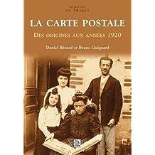 La carte postale - Des origines aux années 1920