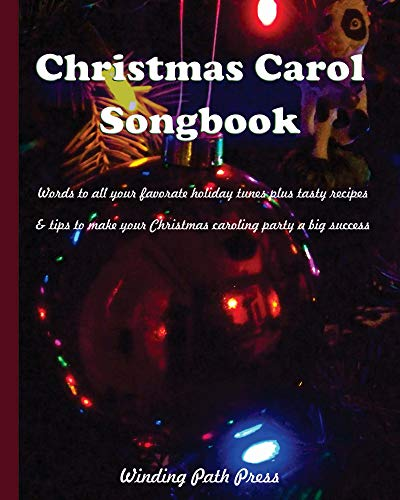 Christmas Carol Songbook: Words to all your favorite holiday tunes plus tasty recipes  & tips to make your Christmas caroling party a big success (English Edition)