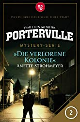 Porterville - Folge 02: Die verlorene Kolonie