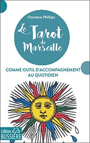 Le Tarot de Marseille comme outil d'accompagnement au quotidien par Florence Phillips
