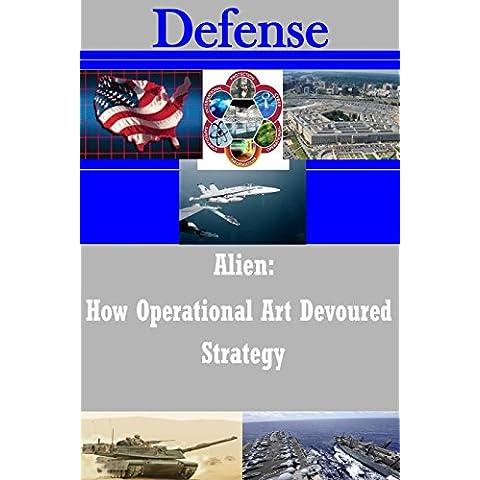 Alien: How Operational Art Devoured Strategy