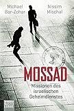 Mossad: Missionen des israelischen Geheimdienstes - Michael Bar-Zohar, Nissim Mischal