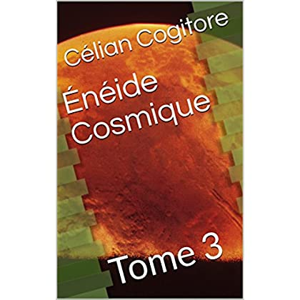 Énéide  Cosmique: Tome 3 (Énéide Cosmique)