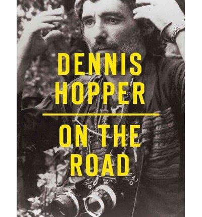[(Dennis Hopper: On the Road )] [Author: José Lebrero Stals] [Sep-2013]