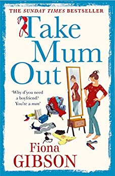Take Mum Out by [Gibson, Fiona]