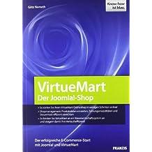 Virtuemart - der Joomla!-Shop: Den eigenen VirtueMart-Shop online stellen, Produktdaten und Zahlungsmodalitäten einrichten, VirtueMart an ein Warenwirtschaftssystem anbinden (Professional Series)