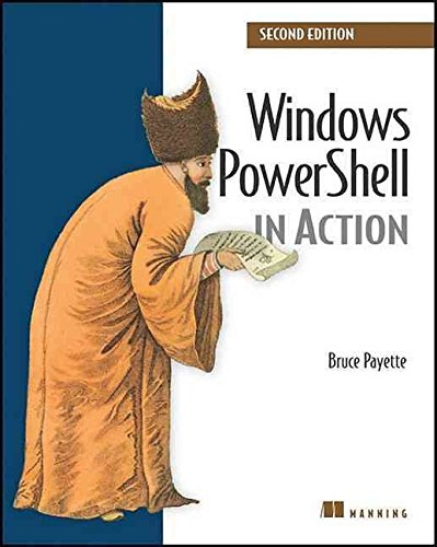 [(Windows PowerShell in Action)] [By (author) Bruce Payette] published on (July, 2011)
