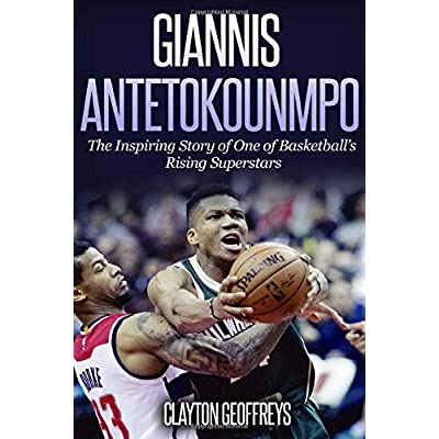Giannis Antetokounmpo: The Inspiring Story Of One Of Basketball's Rising Superstars