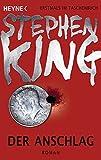 Der Anschlag: Roman von Stephen King