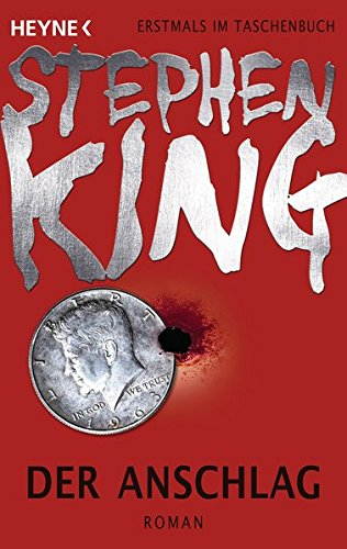 Der Anschlag: Roman - King Buch Von Stephen