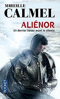 Aliénor, un dernier baiser avant le silence par Mireille Calmel