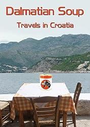 Dalmatian Soup - Travels In Croatia