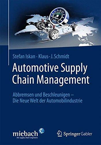 Automotive Supply Chain Management: Abbremsen und Beschleunigen - Die Neue Welt der Automobilindustrie - Finance Automotive