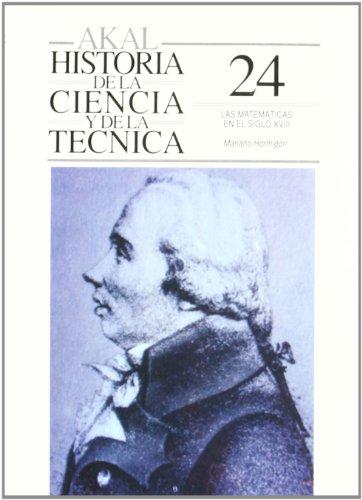 Las matemáticas en el siglo XVIII (Historia de la ciencia y la técnica) por Mariano Hormigón