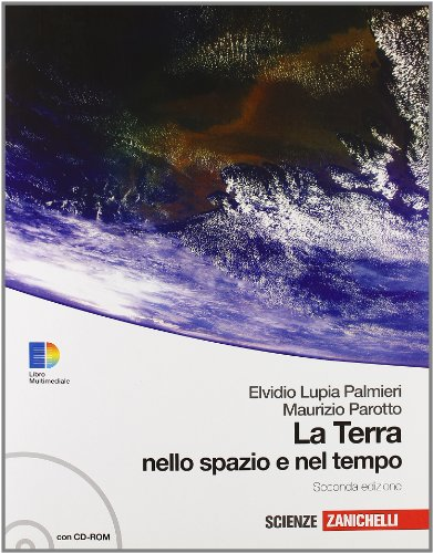La terra nello spazio e nel tempo. Con guida docente. Con espansione online. Per le Scuole superiori. Con CD-ROM