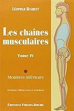 Les Chaînes Musculaires - Tome 4, Membres Inférieurs de Léopold Busquet