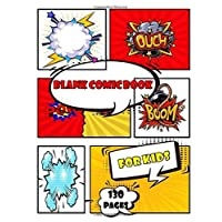 "blank comic book for kids: Create Your Own Comics With This Comic Book Journal Notebook - 150 Pages of Fun and Unique Templates - A Large Big 8.5"" x ... Your Kids or Teens Talent and Creativity"