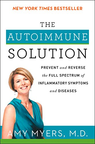 the-autoimmune-solution-prevent-and-reverse-the-full-spectrum-of-inflammatory-symptoms-and-diseases
