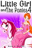 Little Girl and The Ponies Book 4 (Little Girl and The Ponies Series)