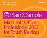 Microsoft Office Professional 2013 for Touch Devices Plain & Simple by Katherine Murray (2013-04-25)