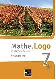 Mathe.Logo – Bayern - neu / Realschule Bayern: Mathe.Logo – Bayern - neu / Mathe.Logo Bayern LB 7 I – neu: Realschule Bayern