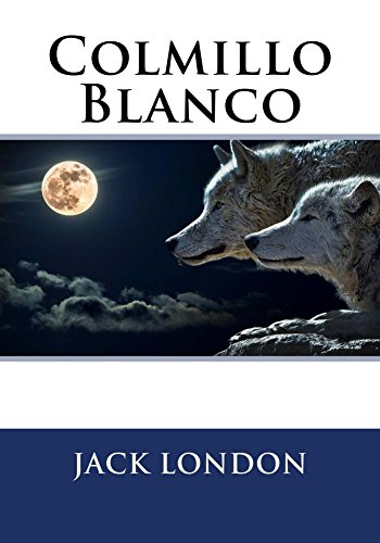 Colmillo Blanco par Jack London