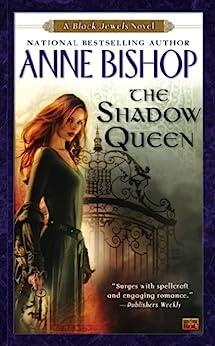 The Shadow Queen: A Black Jewels Novel von [Bishop, Anne]