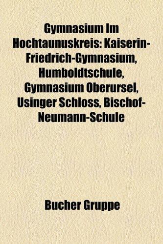 Gymnasium Im Hochtaunuskreis: Kaiserin-Friedrich-Gymnasium, Humboldtschule, Gymnasium Oberursel, Usinger Schloss, Bischof-Neumann-Schule