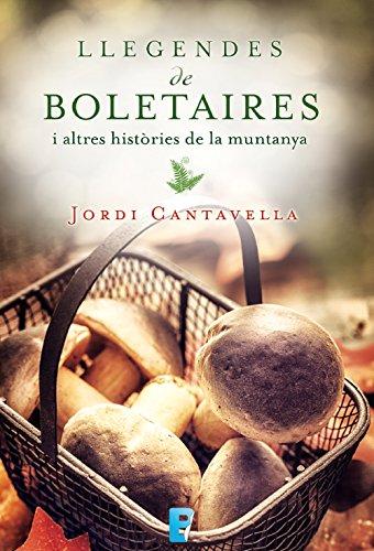 Llegendes de boletaires: I altres histròries de la muntanya (Catalan Edition)