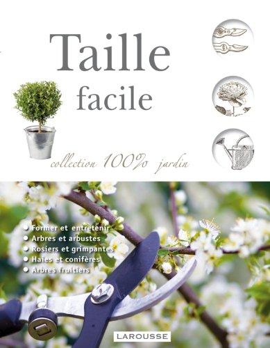 Taille Facile - Nouvelle Presentation (100% Jardin) par Collectif