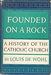 Founded on a rock : a history of the Catholic Church