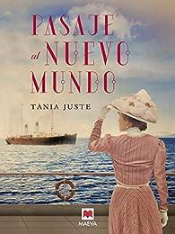 Pasaje al nuevo mundo par Tania Juste