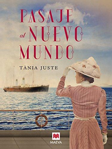Pasaje al nuevo mundo (Grandes Novelas) por Tania Juste