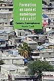 Formation en santé et numérique éducatif: Carnets francophones