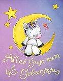 Alles Gute zum 45. Geburtstag: Niedliches Einhorn auf dem Mond geburtstagsbuch, das als Tagebuch oder Notizbuch verwendet werden kann. Besser als eine Geburtstagskarte!