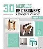 30 meubles de designers à fabriquer soi-même: Volume 2
