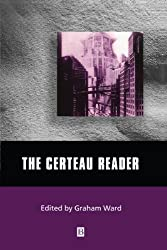 The Certeau Reader (Wiley Blackwell Readers)