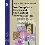 Non-Neoplastic Diseases of the Central Nervous System (Atlas of Nontumor Pathology, First Series Fascicle) by David N., M.D. Louis (2010-05-20)