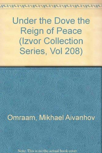 Under the Dove, the Reign of Peace par Mikhael Aivanhov Omraam